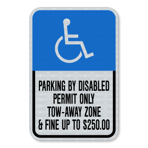 """12""""x18"""" Engineering Grade Prismatic (EGP) Parking by Disabled Permit Only, Tow-away Zone and Fine"""