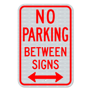No Parking Between Signs with Double Arrow Sign 3M Engineering Grade Prismatic Sheeting