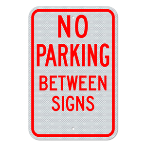 No Parking Between Signs with No Arrow Sign 3M Engineering Grade Prismatic Sheeting