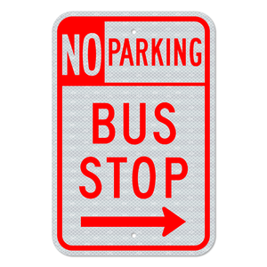 No Parking Bus Stop with Right Arrow Sign 3M Engineering Grade Prismatic Sheeting
