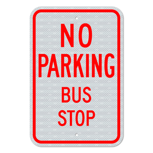No Parking Bus Stop with No Arrow Sign 3M Engineering Grade Prismatic Sheeting