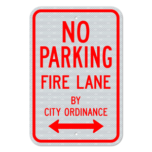 No Parking Fire Lane By City Ordinance Sign with Double Arrow 3M Engineering Grade Prismatic Sheeting