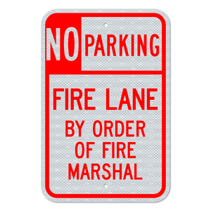 No Parking Fire Lane by Order of Fire Marshall Sign 3M Engineering Grade Prismatic Sheeting