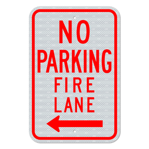 No Parking Fire Lane Sign with Left Arrow 3M Engineering Grade Prismatic Sheeting