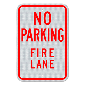 No Parking Fire Lane Sign with no Arrow 3M Engineering Grade Prismatic Sheeting