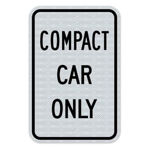 Compact Car Only Sign 3M Engineering Grade Prismatic Sheeting