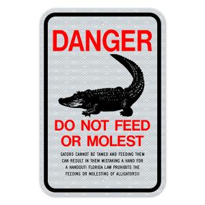 Danger Do Not Feed Or Molest Alligator Sign 3M Engineering Grade Prismatic Sheeting