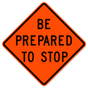 National Traffic Signs W3-4-36-DGFO Be Prepared To Stop Sign