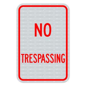 No Trespassing Sign 3M Engineering Grade Prismatic Sheeting